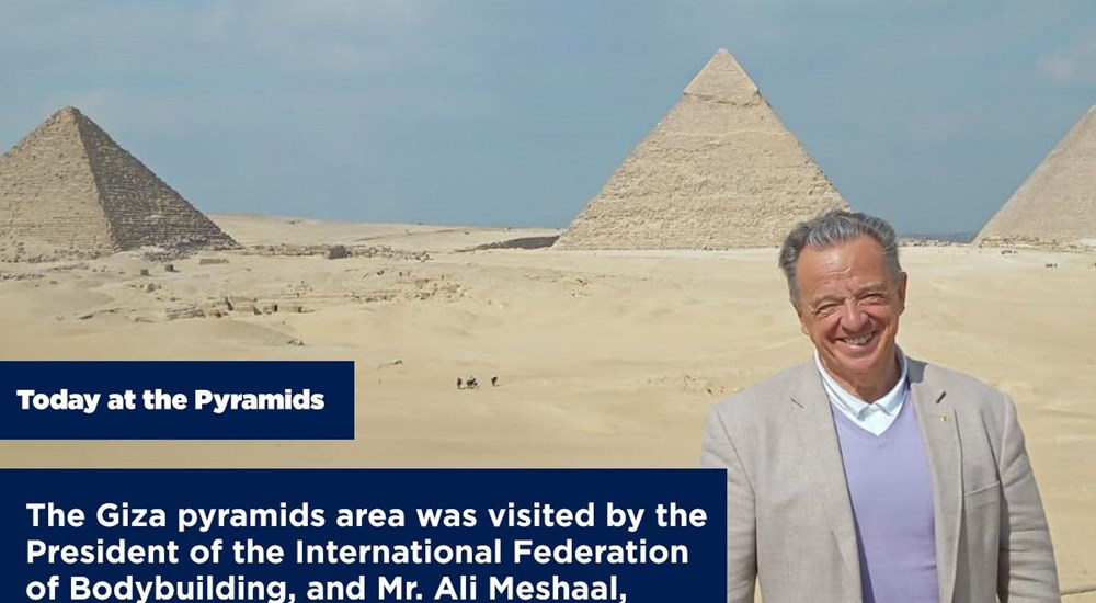 The giza pyramids area visited by the president of the international federation of bodybuilding,and Mr.Ali meshaal,the sudi blogger